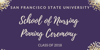 San Francisco State University School of Nursing Pinning Ceremony 2018