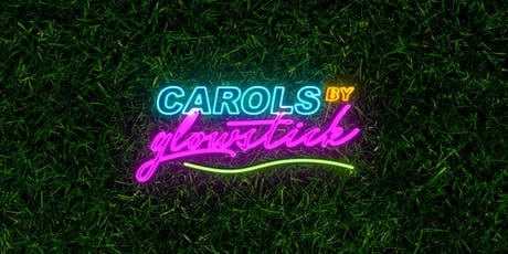 Carols By Glowstick tickets
