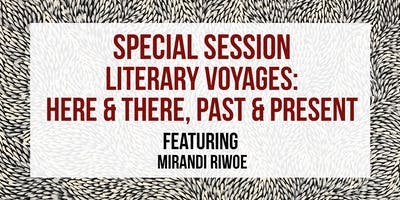 SPECIAL SESSION // LITERARY VOYAGES: HERE & THERE, PAST & PRESENT  // 6 DEC APWT18