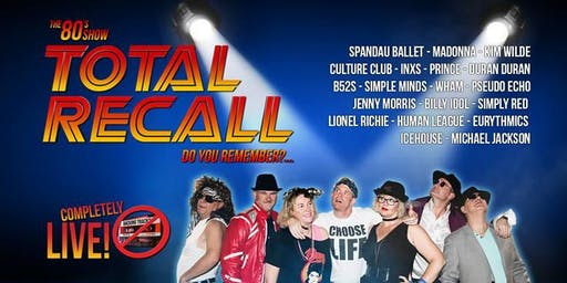 Total Recall - The 80's Show returns to the Galston Club