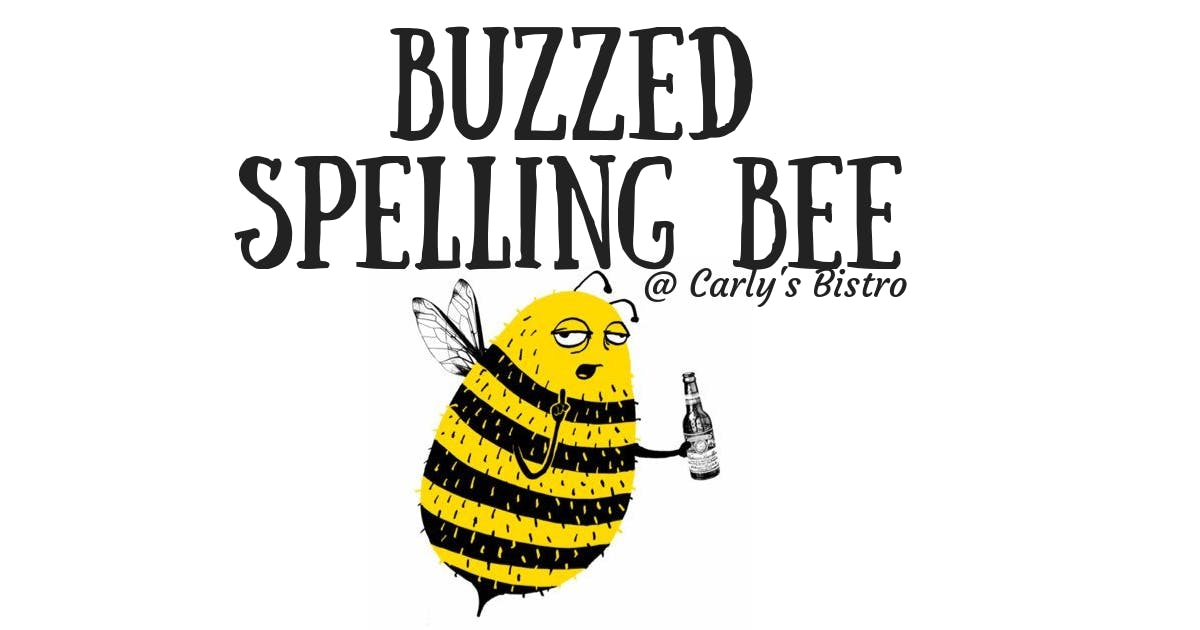 Thankfully Buzzed Spelling Bee | Carly's Bistro