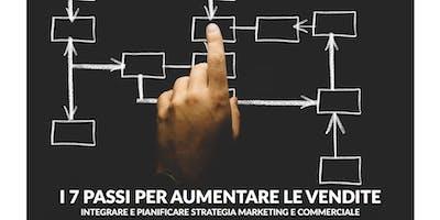 I 7 Passi per Aumentare le Vendite - Integrare e pianificare strategia marketing e commerciale
