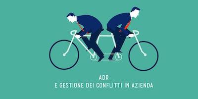I conflitti con clienti e aziende: come gestirli in modo alternativo con l'ADR