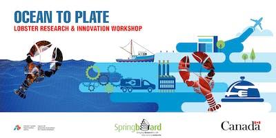 PEI - Ocean to Plate - Lobster Industry Research & Innovation Workshop