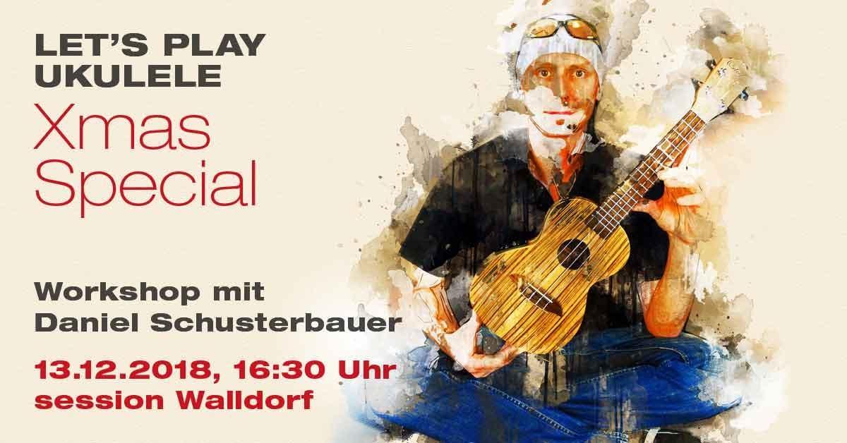 Let\'s Play Ukulele mit Daniel Schusterba... - Walldorf - 13/12/18