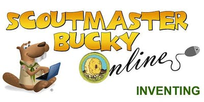 Scoutmaster Bucky Online - Inventing Merit Badge -  Online Class 2019-07-18 - Boy Scouts of America