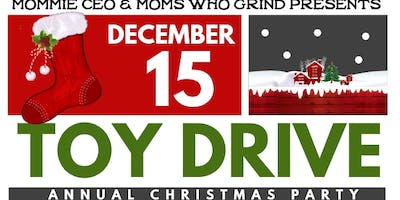 MOMS WHO GRIND & MOMMIE CEO presents our Annual Toy Drive/Holiday Party