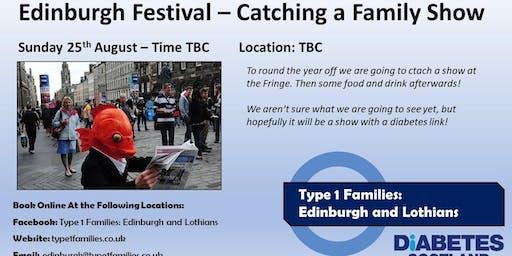 Type 1 Families - Edinburgh Festival – Catching a Family Show