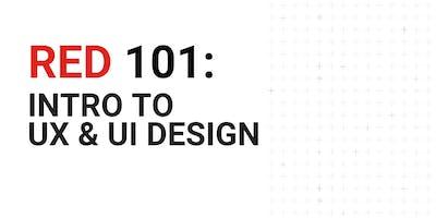 RED 101: Intro To UX & UI Design