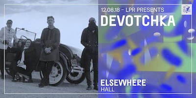 Devotchka @ Elsewhere (Hall)