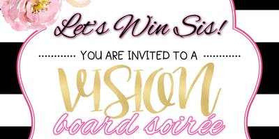 """""""Let's Win SiS"""" Vision Board Soiree"""