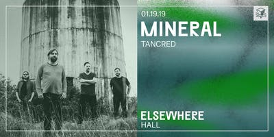Mineral @ Elsewhere (Hall)