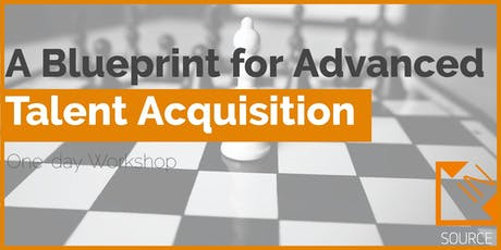 A Blueprint for Advanced Talent Acquisition (IN-HOUSE DELIVERY) tickets