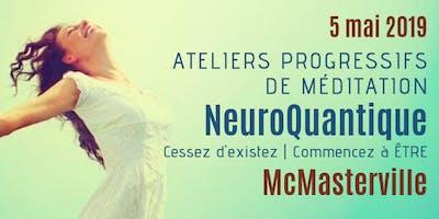 Mcmasterville | NeuroQuantique atelier progressif de méditation