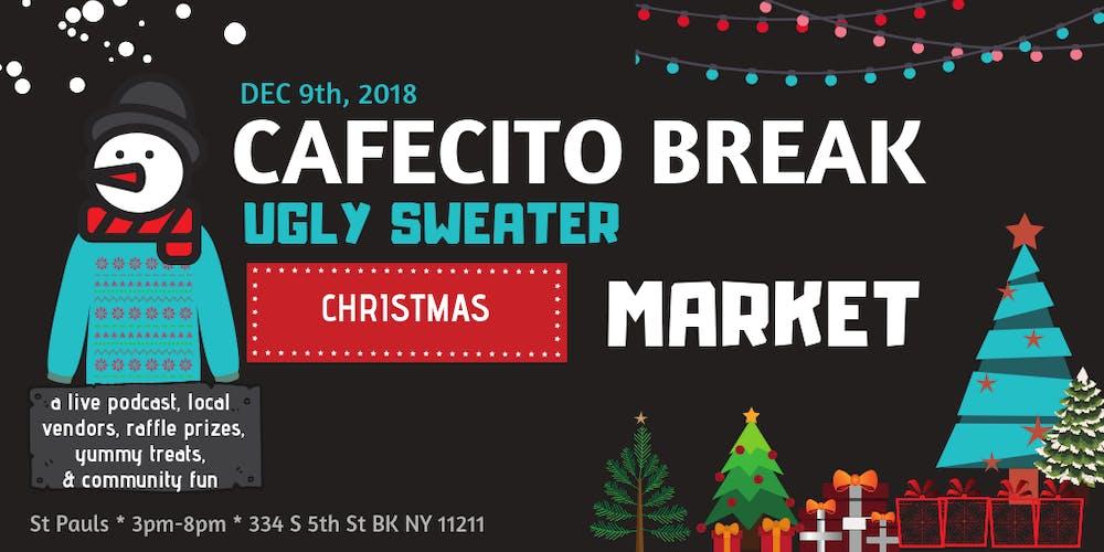 Dec 9th - Cafecito Break Ugly Sweater Christmas Market Tickets, Sun, Dec 9, 2018 at 3:00 PM | Eventbrite
