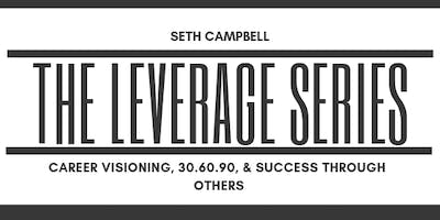 The Leverage Series w/ Seth Campbell