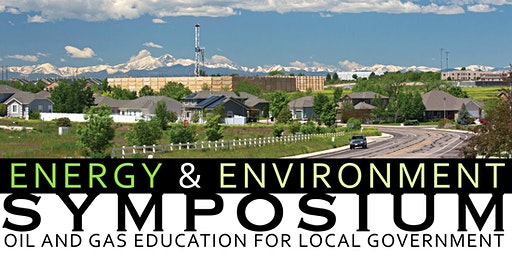Energy & Environment Symposium - Oil and Gas Education for Local Government