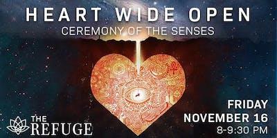 December 2018 Heart Wide Open : Ceremony of the Senses