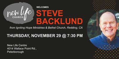 New Life Centre welcomes STEVE BACKLUND from Igniting Hope Ministries