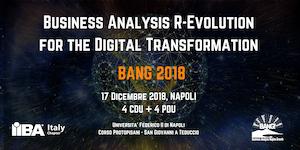BANG 2018 - Business Analysis R-Evolution for the...