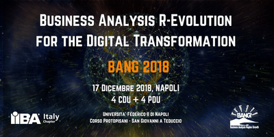 BANG 2018 - Business Analysis R-Evolution for the Digital Transformation
