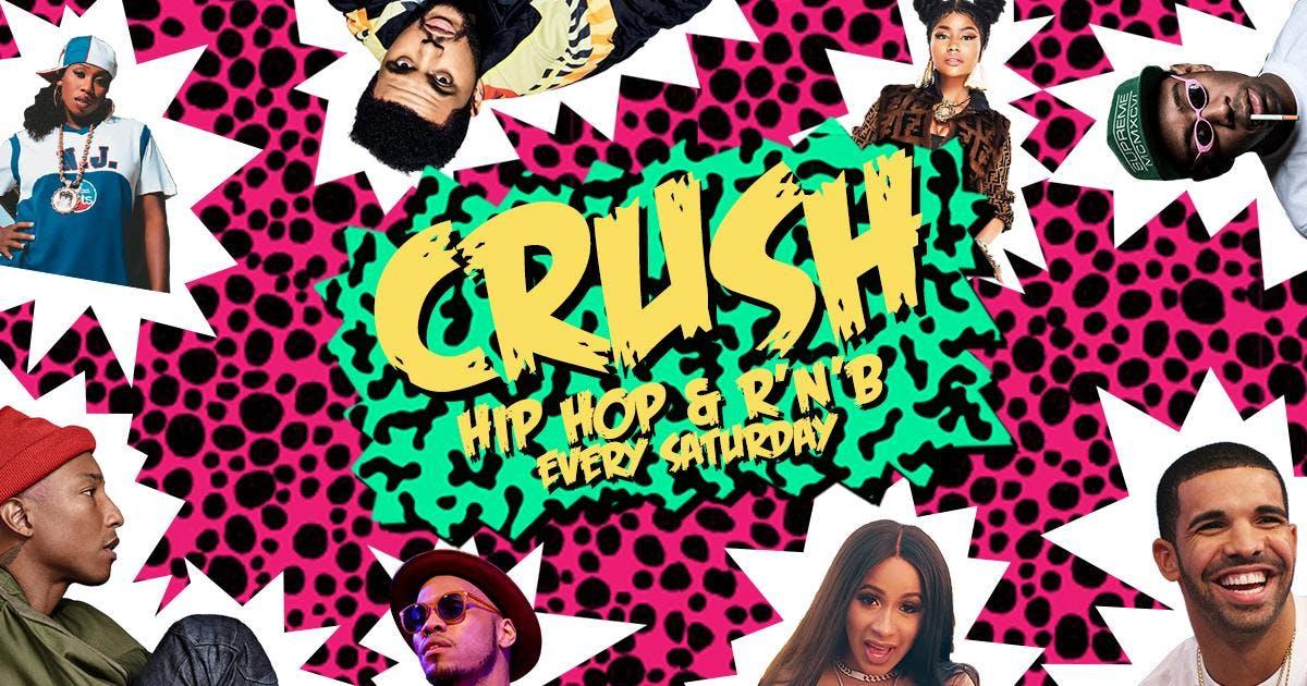 Crush: Hip Hop & R'n'b Every Saturday
