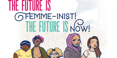 Teen Leadership Summit: The Future is Femme-inist! The Future is NOW!