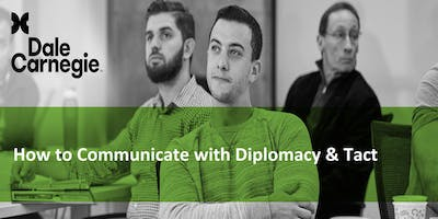 How to Communicate With Diplomacy & Tact (Course Runs 2 Consecutive Days)