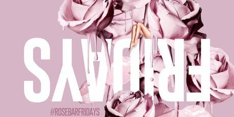 #ROSEBARFRIDAYS tickets