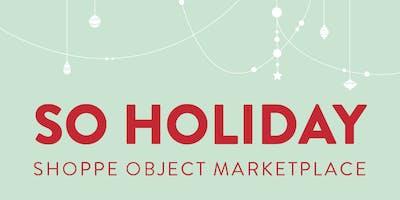 SO HOLIDAY: Shoppe Object Marketplace