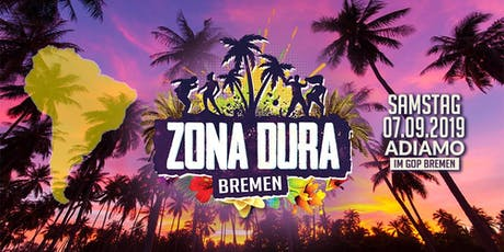 ZONA DURA Bremen • SA 07.09.19 • Adiamo Eventlocation Tickets
