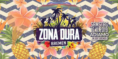 ZONA DURA Bremen • 2do Aniversario • SA 16.11.19 • Adiamo Tickets