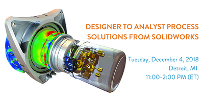 Designer to Analyst Process Solutions from SOLIDWORKS - Detroit, MI