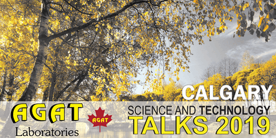 AGAT Presents: Science and Technology Talks 2019 - CALGARY