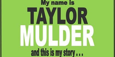 Taylor Mulder, this is my story