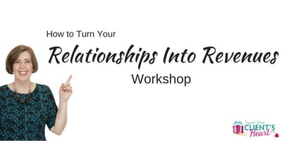 Turn Your Relationships Into Revenues 12.18