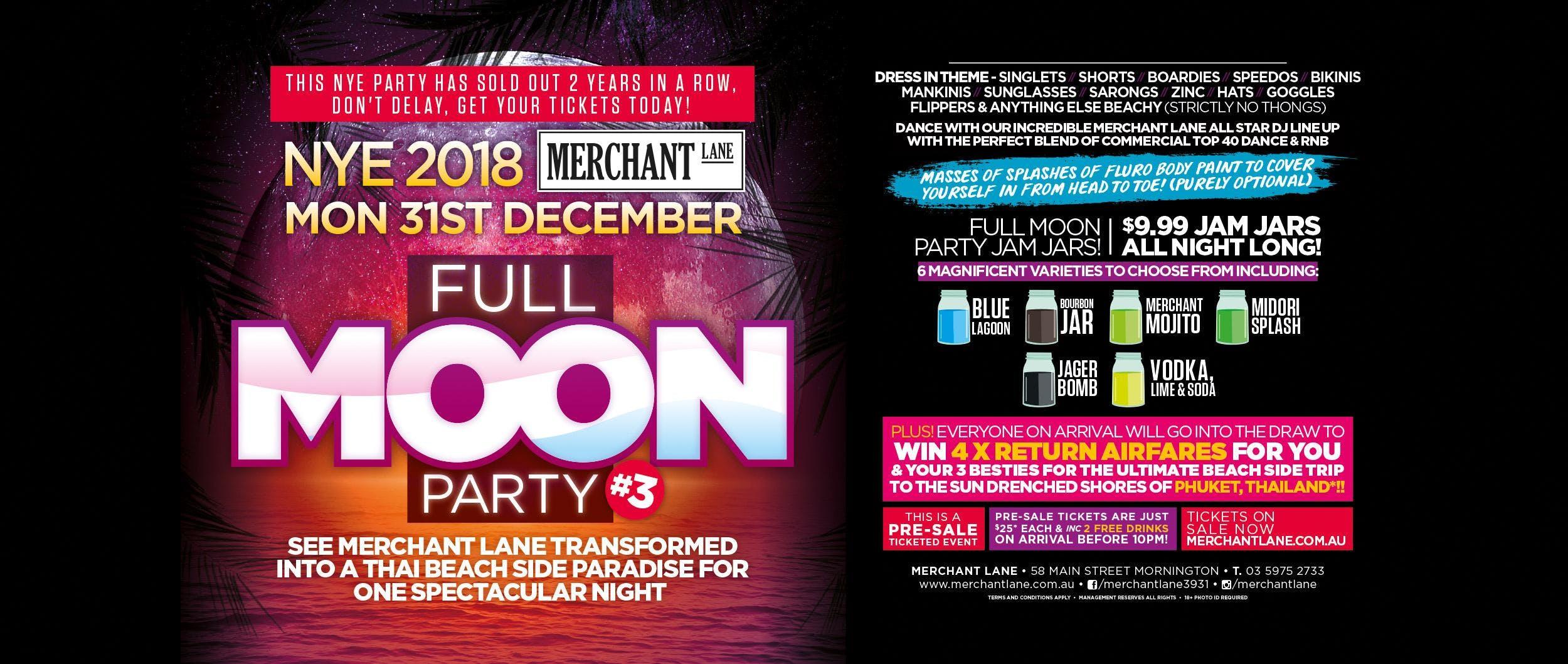 NYE 2018 Full Moon Party #3!