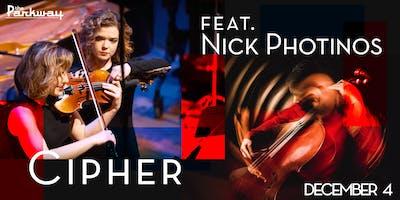 Cipher featuring Nick Photinos