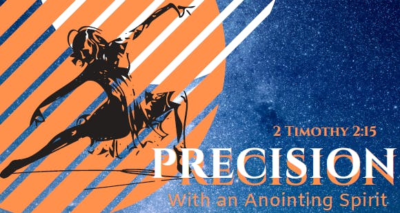 Precision with an Anointing Spirit
