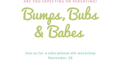 Bumps, Bubs and Babes Oils Workshop