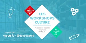 WORKSHOP CULTURE PROARTI / TOUSCOPROD