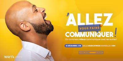 Allez vous faire communiquer... à Marseille