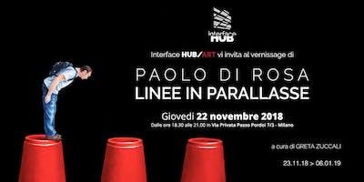 """Vernissage mostra """"Linee in Parallasse"""" di Paolo Di Rosa"""
