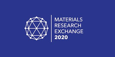 Materials Research Exchange 2020 - Delegates & Exhibitor Registration Open **Early Bird tickets now available**
