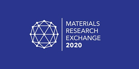 Materials Research Exchange 2020 - Delegates & Exhibitor Registration Open  tickets