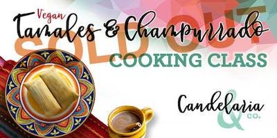 Vegan Tamales & Champurrado Cooking Class I