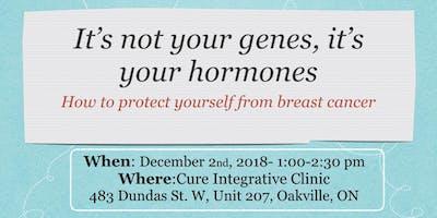 It's not your genes, it's your hormones!