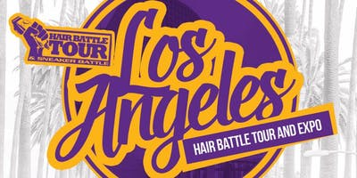 LOS ANGELES HAIR BATTLE TOUR AND EXPO JANUARY 27, 2019