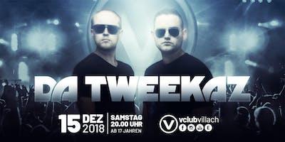 DA TWEEKAZ Live @ V-Club Villach