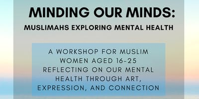 Minding Our Minds: Muslimahs Exploring Mental Health